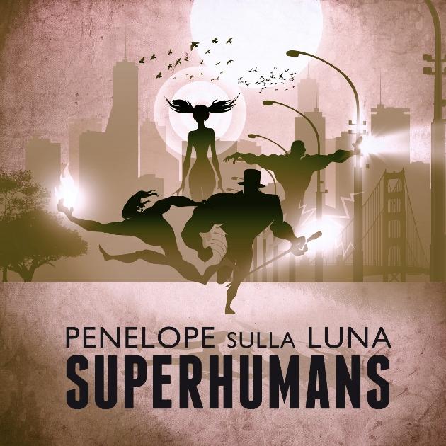 penelope sulla luna superhumans
